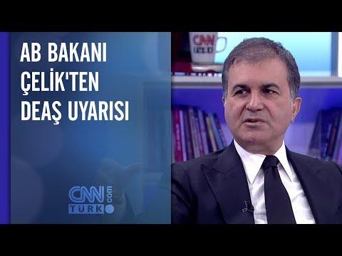 AB Bakanı Çelik'ten DEAŞ uyarısı
