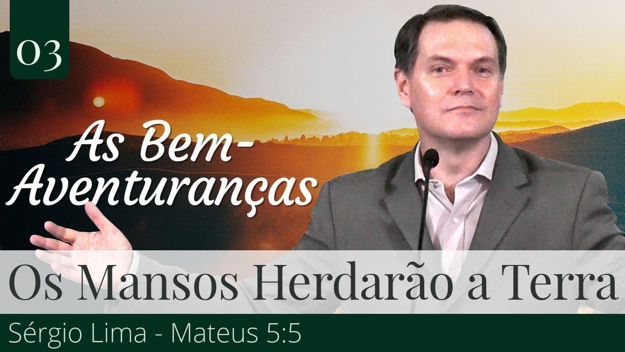 03. Os Mansos Herdarão a Terra - Sérgio Lima