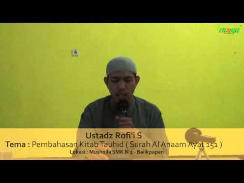 Ust. Rofi'i S - Pembahasan Kitab Tauhid  (Surah Al Anaam Ayat. 151)