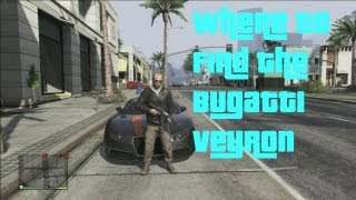 "GTA V - Where to find the Bugatti Veyron ""Adder"" (Most expensive car in the game)"