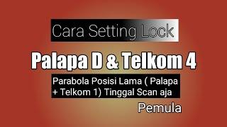 Cara Setting Lock Palapa D Telkom 4 di Parabola