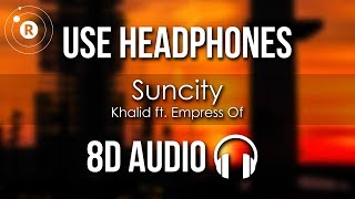 Khalid Ft Empress Of Suncity 8d Audio