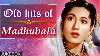Old Hits Of Madhubala | Evergreen Hindi Songs | Jukebox Collection