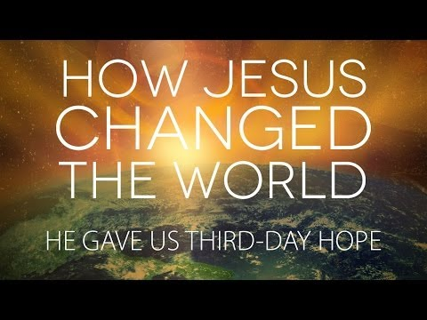 How Jesus Changed the World