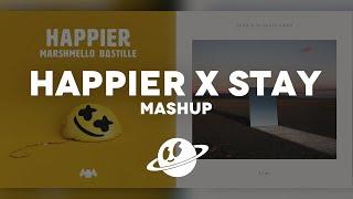 HAPPIER x STAY [Mashup] - Marshmello, Zedd, Bastille, Alessia Cara