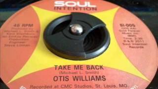 Otis Williams - Take Me Back
