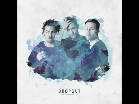 Dropout - You Always Win (Lyrics)