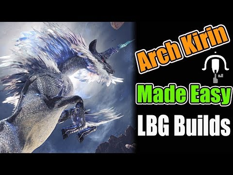 MHW: Arch Tempered Kirin ~ LBG Build guide | Damage & Survive | Mixed Set | Easy Kill | Slicing