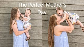 The Perfect Mother's Day!