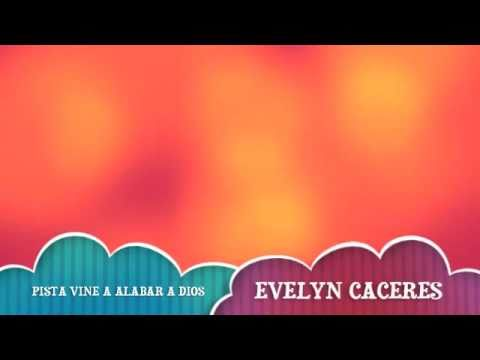 PISTA DE LA CANCION VINE A ALABAR A DIOS - EVELYN CACERES