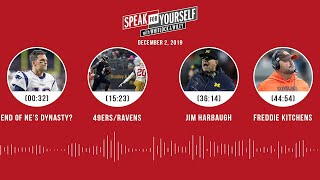 End of NE's dynasty?, 49ers/Ravens, Freddie Kitchens | SPEAK FOR YOURSELF Audio Podcast