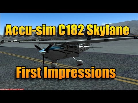 ACCU-SIM C182 SKYLANE FIRST IMPRESSIONS
