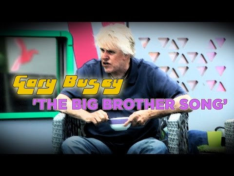 The Big Brother Song' - By Gary Busey