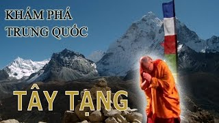 Tây Tạng - Nóc nhà của thế giới | Khám phá Trung Quốc