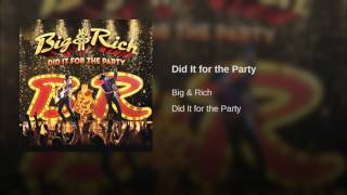 Big and Rich Did It For The Party