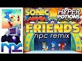 Hyper Potions - Friends (NPC Remix) (Sonic Mania Remix)