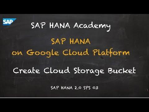 SAP HANA Academy - SAP HANA on Google Cloud Platform: Create Cloud Storage Bucket  [2.0 SPS 03]