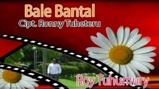 Download Lagu Roy Tuhumury - BALE BANTAL Gratis STAFABAND