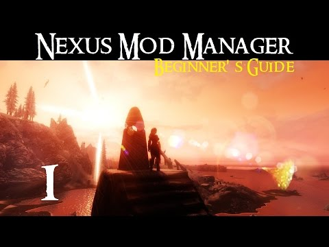NEXUS MOD MANAGER: Beginner's Guide #1 - Install. Setup and Update