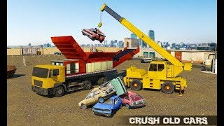 Old Car Crusher Operator & Truck Driver Android Gameplay - Free Car Games To Play Now