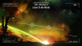 The Originalz - Listen To My Words [Free Release]