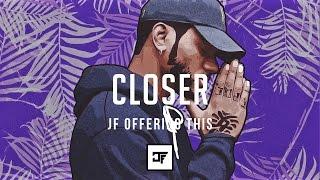 Closer Bryson Tiller Type Beat Prod. JF Beats Free Download