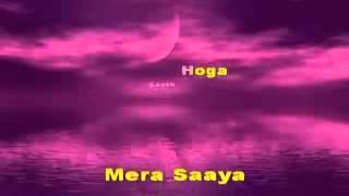 Tu Jahan Jahan Chalega Mere Saya 7 Hoga HINDI KARAOKE