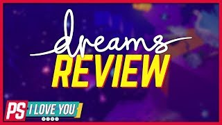 Dreams PS4 Review - PS I Love You XOXO Ep. 7