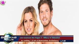 Les vacances des Anges 3 : Hillary et Sébastien   au casting ? Il fait d'étonnantes révélations !
