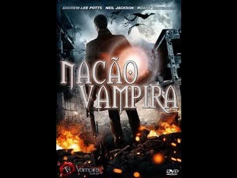 Nação Vampira. Dublado HD Suspense.Terror.Vampiro