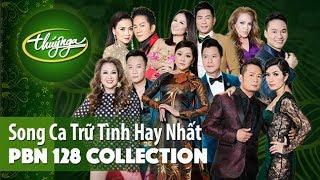 PBN 128 Collection | Song Ca Trữ Tình Hay Nhất