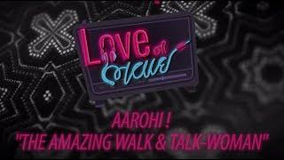 Aarohi The Amazing Walk & Talk Woman | Behind The Scenes | Love Ni Bhavai | Aarohi Patel