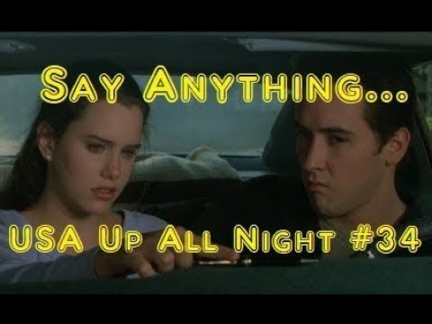 Up All Night Review #34: Say Anything...