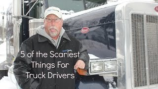 Top 5 Scary Things a Trucker Faces