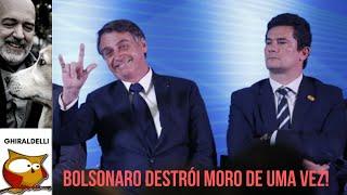 BOLSONARO DESTRÓI MORO COM UMA SÓ FRASE