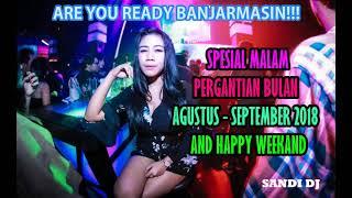 JUMAT SANDI DJ 31 AGUSTUS 2018 Spesial Malam Pergantian Bulan Agustus - September Are You Ready