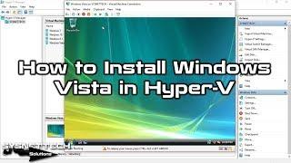 ✅ How to Install Windows Vista in Hyper-V on Windows 10 | SYSNETTECH Solutions