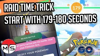 POKEMON GO | RAID TIME TRICK - START WITH 179-180 SECONDS EVERY TIME