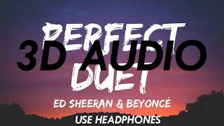 (3D AUDIO!!) Ed Sheeran and Beyonce - Perfect Duet (USE HEADPHONES!)