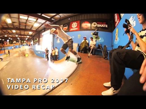 Tampa Pro 2017 Video Recap