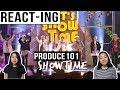 PRODUCE 101 Season 2 SHOW TIME (NU DISCO) | MV REACTION