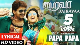 Bairavaa Songs PaPa PaPa Lyrical Video Song
