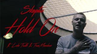 Skeptic ft Luke Truth & TrueMendous - Hold On [Music Video] @ItsTrueMendous | @Luketruthmusic