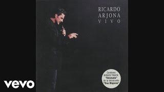 Ricardo Arjona - Te Conozco