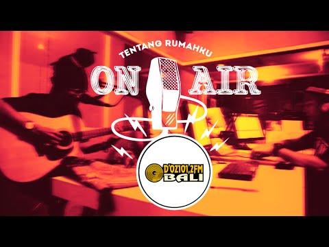 Tentang Rumahku [On Air] D'OZ Radio 101.2 FM Bali