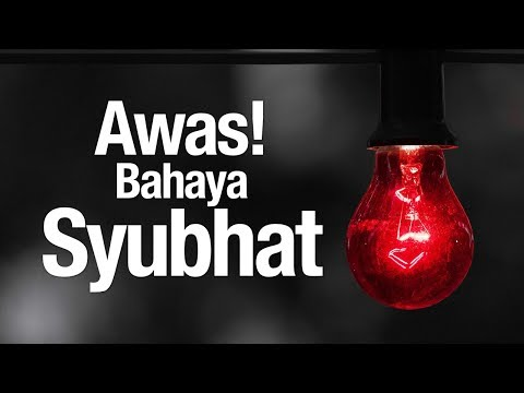 Ceramah Agama: Mewaspadai Bahaya Syubhat - Ustadz Abu Ihsan Al-Medani, MA.