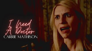 Homeland - Carrie Mathison - I Need A Doctor