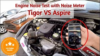 Engine noise Test with Noise Meter | TATA Tigor VS Ford Aspire