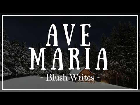Blush Writes - Ave Maria | Lyrics