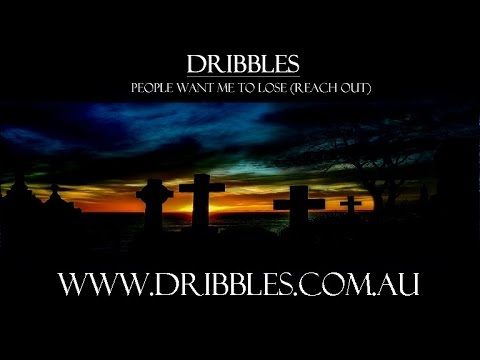 Dribbles - People Want Me To Lose (Reach Out)